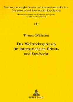 Das Weltrechtsprinzip im internationalen Privat- und Strafrecht von Wilhelmi,  Theresa