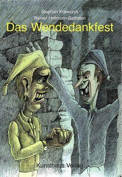 Das Wendedankfest von Hofmann-Battiston,  Rainer, Krawczyk,  Stephan