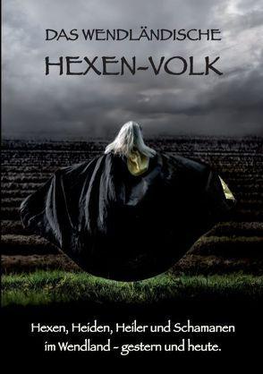 Das Wendländische Hexen-Volk von Bothe,  Eva, Hollands,  Yvonne, Kollhoff,  Marianne, Schorr,  Christine