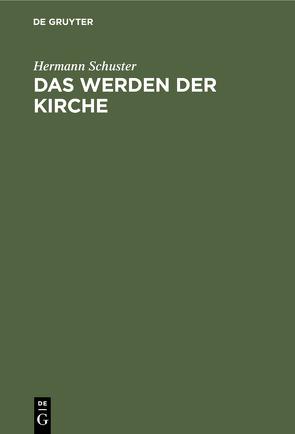 Das Werden der Kirche von Campenhausen,  Hans von, Schuster,  Hermann