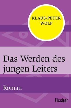 Das Werden des jungen Leiters von Wolf,  Klaus-Peter