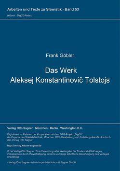 Das Werk Aleksej Konstantinovič Tolstoj von Göbler,  Frank