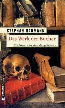 Das Werk der Bücher von Naumann,  Stephan