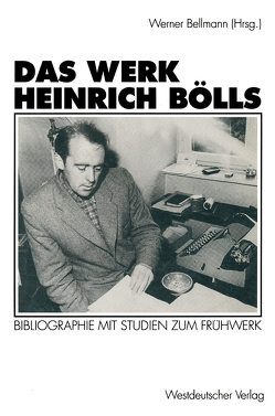 Das Werk Heinrich Bölls von Bellmann,  Werner