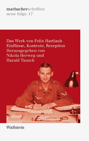 Das Werk von Felix Hartlaub von Herweg,  Nikola, Tausch,  Harald