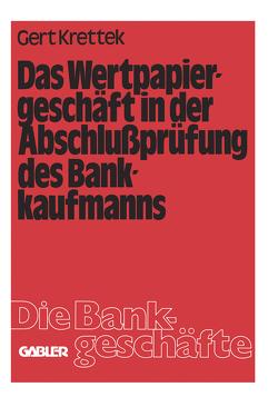 Das Wertpapiergeschäft in der Abschlußprüfung des Bankkaufmanns von Krettek,  Gert