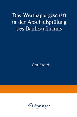 Das Wertpapiergeschäft in der Abschlussprüfung des Bankkaufmanns von Krettek,  Gert