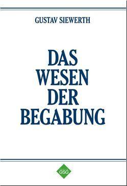 Das Wesen der Begabung von Schulz,  Michael, Siewerth,  Gustav