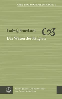 Das Wesen der Religion von Feuerbach,  Ludwig, Neugebauer,  Georg