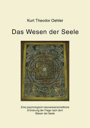 Das Wesen der Seele von Oehler,  Kurt Theodor