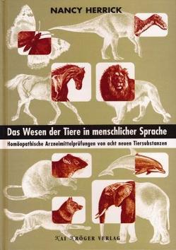 Das Wesen der Tiere in menschlicher Sprache. von Herrick,  Nancy, Theis,  Veronika