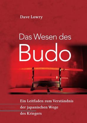 Das Wesen des Budo von Lowry,  Dave, Schröder,  Stefan