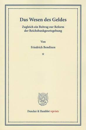 Das Wesen des Geldes. von Bendixen,  Friedrich