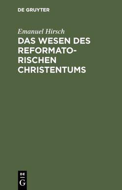 Das Wesen des reformatorischen Christentums von Hirsch,  Emanuel