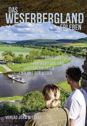 Das Weserbergland erleben von Fischer,  Rolf, Mitzkat,  Jörg, Wolff,  Lina