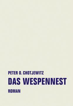 Das Wespennest von Chotjewitz,  Peter O, Güdemann,  Cordula