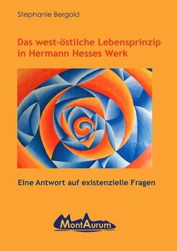 Das west-östliche Lebensprinzip in Hermann Hesses Werk von Bergold,  Dr. Stephanie