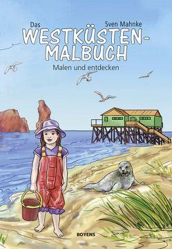 Das Westküsten-Malbuch von Mahnke,  Sven