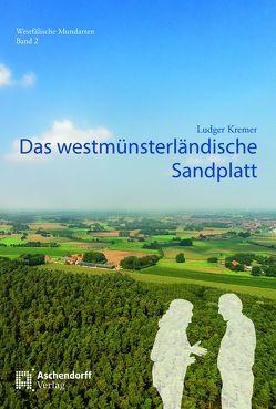 Das westmünsterländische Sandplatt von Kremer,  Ludger
