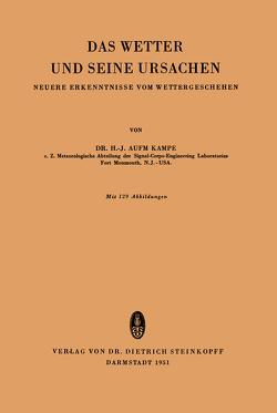 Das Wetter und Seine Ursachen von AufmKampe,  H.-J.