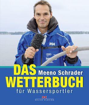 Das Wetterbuch für Wassersportler von Schrader,  Meeno