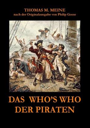 Das Who's Who der Piraten von Meine,  Thomas M.