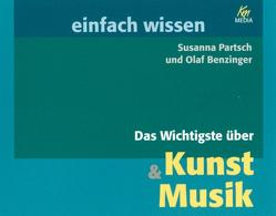 Das Wichtigste über Kunst & Musik von Benzinger,  Olaf, Kügow,  Detlef, Partsch,  Susanna, Schild,  Katja