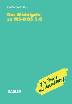 Das Wichtigste zu MS-DOS 5.0 von Franz,  Dietrich