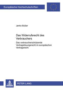 Das Widerrufsrecht des Verbrauchers von Büßer,  Janko