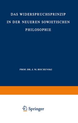 Das Widerspruchsprinzip in der Neueren Sowjetischen Philosophie von Lobkowicz,  Nikolaus