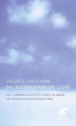 Das wiedergefundene Licht von Lusseyran,  Jaques, Schmalzried,  Uta