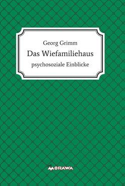 Das Wiefamiliehaus von Grimm,  Georg