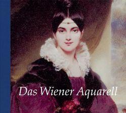 Das Wiener Aquarell von Hoffmann-Gudehus,  Stefanie, Sternath,  Maria Luise, Telesko,  Werner, Zaunbauer,  Julia