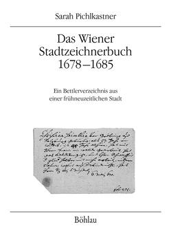 Das Wiener Stadtzeichnerbuch 1678-1685 von Pichlkastner,  Sarah