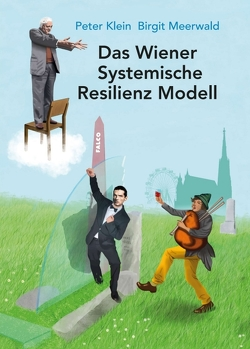 Das Wiener Systemische Resilienz Modell von Klein,  Peter, Meerwald,  Birgit