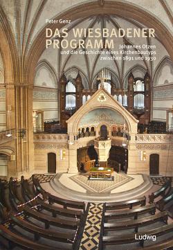 Das Wiesbadener Programm. Johannes Otzen und die Geschichte eines Kirchenbautyps zwischen 1891 und 1930 von Genz,  Peter