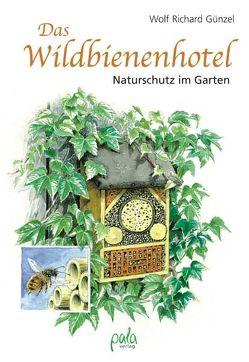 Das Wildbienenhotel von Günzel,  Wolf Richard, Schneevoigt,  Margret