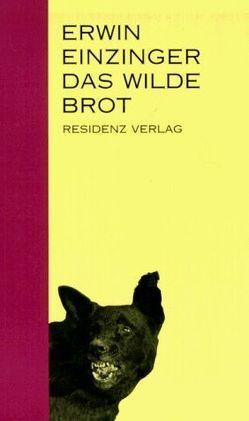 Das wilde Brot von Einzinger,  Erwin