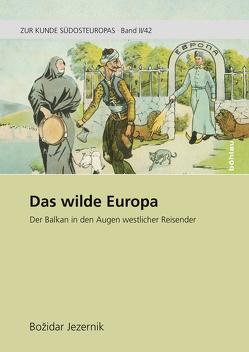 Das wilde Europa von Almasy,  Karin, Jezernik,  Božidar