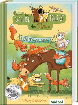 Das Wilde Haus der Tiere – Baby-Alarm von Böckman,  Corinna, Böckmann,  Corinna, Poßberg,  Andrea