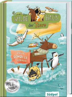 Das Wilde Haus der Tiere – Volle Scholle voraus von Böckman,  Corinna, Böckmann,  Corinna, Poßberg,  Andrea