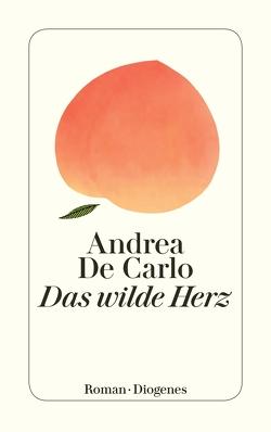 Das wilde Herz von De Carlo,  Andrea, Kaiser,  Petra, Pflug,  Maja