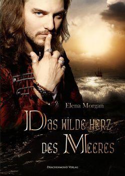 Das wilde Herz des Meeres von Morgan,  Elena