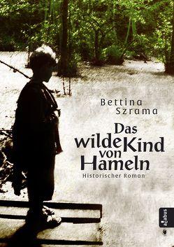 Das wilde Kind von Hameln von Szrama,  Bettina