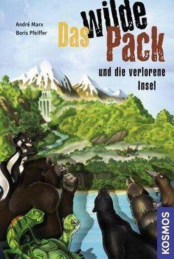 Das Wilde Pack, 11, und die verlorene Insel von Marx,  André, Meyer,  Sebastian, Pfeiffer,  Boris
