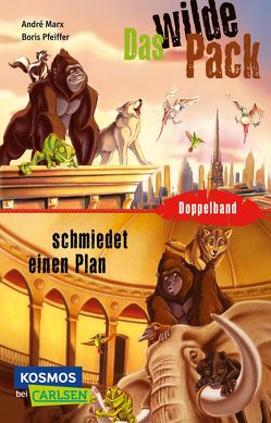 Das Wilde Pack: Das Wilde Pack / Das Wilde Pack schmiedet einen Plan (Doppelband) von Marx,  André, Meyer,  Sebastian, Pfeiffer,  Boris