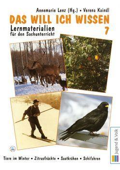 Das will ich wissen. Lernmaterialien für den Sachunterricht / Das will ich wissen 7 von Kaindl,  Verena, Lenz,  Annemarie