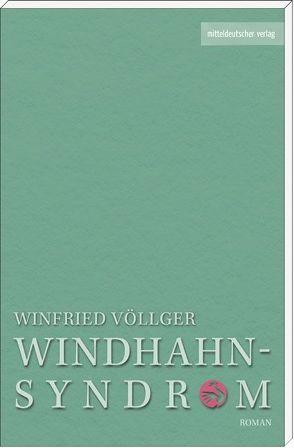 Das Windhahn-Syndrom von Völlger,  Winfried