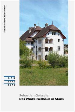 Das Winkelriedhaus in Stans von Geisseler,  Sebastian