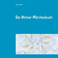 Das Winter-Märchenbuch von Stopper,  Andrea